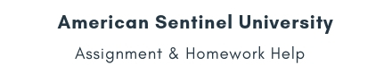 American Sentinel University Assignment & Homework Help